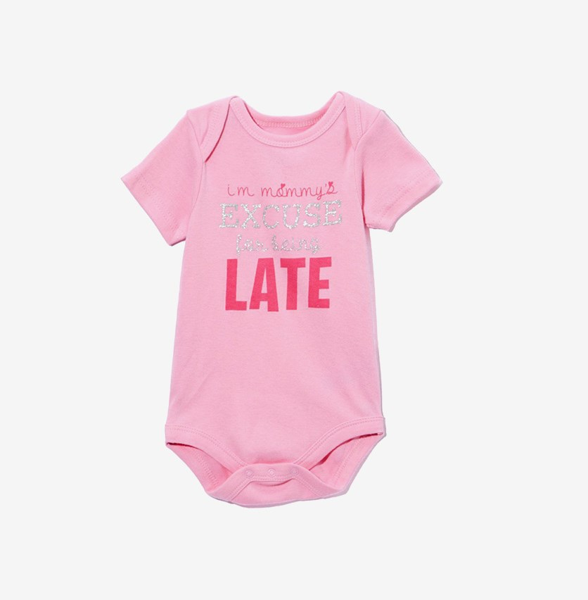 'I'm Mommy's Excuse for Being Late, Pink