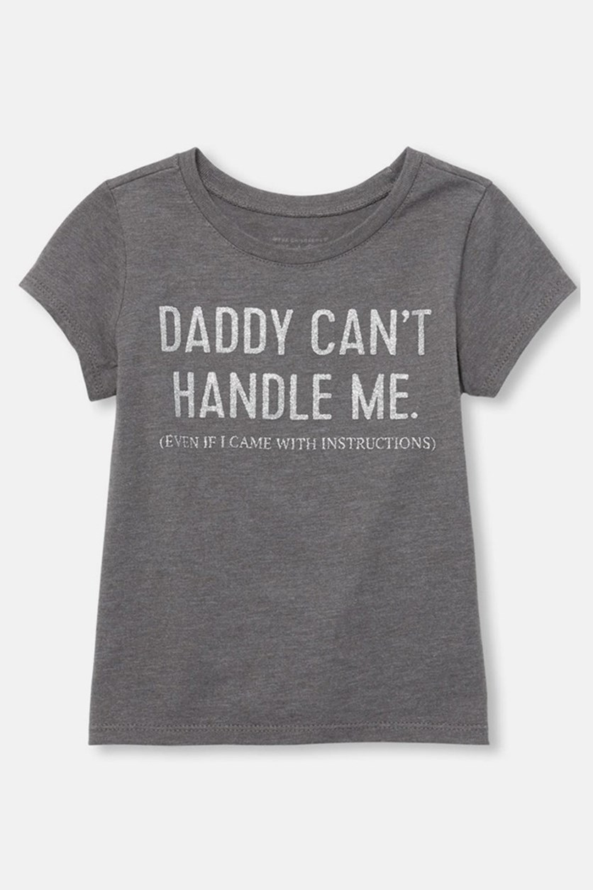 Daddy Can't Handle Me T-Shirt, Grey