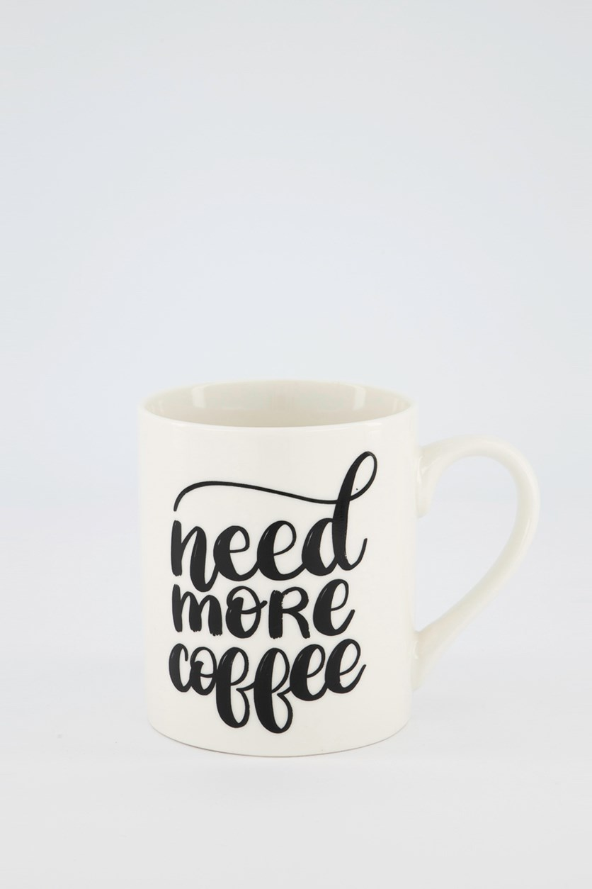 Need More Coffee Mugs, White/Black